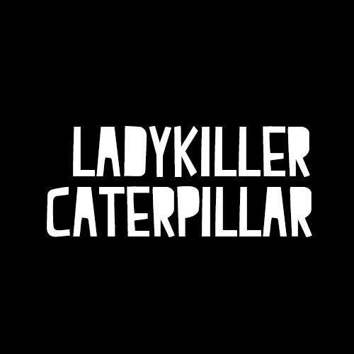 Ladykiller Caterpillar