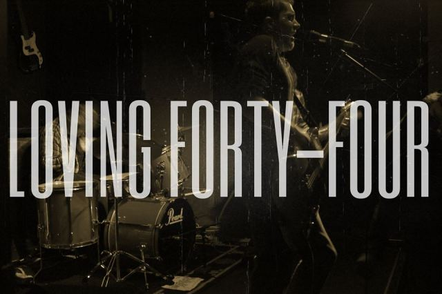 Loving Forty-Four